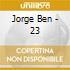 Jorge Ben - 23