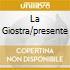 LA GIOSTRA/PRESENTE
