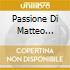 PASSIONE DI MATTEO (ESTRATTI)
