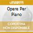 OPERE PER PIANO