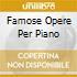 FAMOSE OPERE PER PIANO