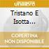TRISTANO E ISOTTA (ESTRATTI)