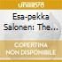 ESA-PEKKA SALONEN: THE COMPOSER