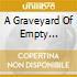 A GRAVEYARD OF EMPTY BOTTLES