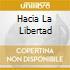 HACIA LA LIBERTAD