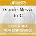 GRANDE MESSA IN C