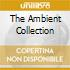 THE AMBIENT COLLECTION