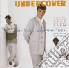Undercover - Ain'T No Stoppin'Us