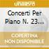 CONCERTI PER PIANO N. 23 E 26