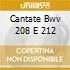 CANTATE BWV 208 E 212