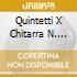 QUINTETTI X CHITARRA N. 1,2,7,9