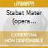 STABAT MATER (OPERA CORALE INTEGR.)