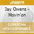 Jay Owens - Movin'on
