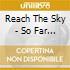 Reach The Sky - So Far From Home