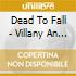 Dead To Fall - Villany An Virtue