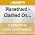 Planethard - Crashed On Planet Hard