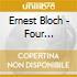 Ernest Bloch - 4 Episodi, 2 Poemi, Concertino, Suite Modale