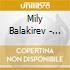 Mily Balakirev - Concerto Per Pianoforte N.1, N.2, Grande Fantasia Su Popolari Temi Russi