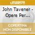 Tavener John - Opere Per Pianoforte
