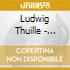 Thuille Ludwig - Sestetto Op.6, Quintetto Con Pianoforte Op.20