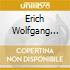 Erich Wolfgang Korngold - Concerto Per Violino Po.35, Viel Larm Um Nichts Op.11