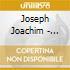 Joachim Joseph - Concerto Per Violino Op.11