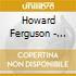 Howard Ferguson - Sonata Per Pianoforte Op.8, Discovery Op.13, 5 Bagatelle Op.9