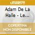 Adam De La Halle - Le Jeu De Robin Et De Marion