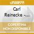 Carl Reinecke - Concerto Per Flauto,Concerto Per Arpa, Ballade Per Flauto E Orchestra