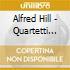 Hill Alfred - Quartetti Per Archi, Vol.3: Nn.5, 7, 9