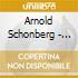 Arnold Schoenberg - Sinfonia Da Camera N.2, Die Gluckliche Hand, Quintetto Per Fiati Op.26