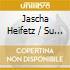 Heifetz Jascha - Trascrizioni Per Violino E Pianoforte