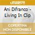 Ani Difranco - Living In Clip