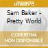 Sam Baker - Pretty World