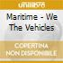 Maritime - We The Vehicles