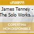 James Tenney - The Solo Works For Perc.