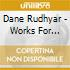 Dane Rudhyar - Works For Piano