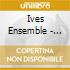 Ives Ensemble - Block Beuys
