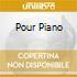 POUR PIANO