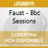 Faust - Bbc Sessions