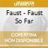 Faust - Faust So Far