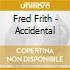 Fred Frith - Accidental