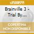 Brainville 3 - Trial By Headline