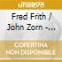 Fred Frith / John Zorn - Art Of Memory 2