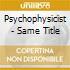 Psychophysicist - Same Title