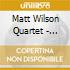 Matt Wilson Quartet - That's Gonna Leave A Mark