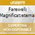 FAREWELL; MAGNIFICAT;ETERNAL