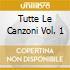 TUTTE LE CANZONI  VOL. 1
