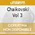 CHAIKOVSKI VOL 3