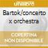 Bartok/concerto x orchestra